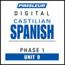 Castilian Spanish Phase 1, Unit 09: Learn to Speak and Understand Castilian Spanish with Pimsleur Language Programs Audiobook, by Pimsleur
