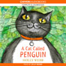 A Cat Called Penguin (Unabridged), by Holly Webb