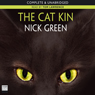 The Cat Kin (Unabridged) Audiobook, by Nick Green