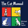 The Cat Manual (Unabridged), by Michael Ray Taylor