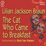 The Cat Who Came to Breakfast, by Lilian Jackson Braun