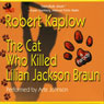 The Cat Who Killed Lilian Jackson Braun: A Parody (Unabridged) Audiobook, by Robert Kaplow