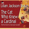 The Cat Who Knew a Cardinal, by Lilian Jackson Braun