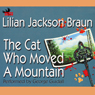 The Cat Who Moved a Mountain (Unabridged) Audiobook, by Lilian Jackson Braun