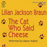 The Cat Who Said Cheese, by Lilian Jackson Braun