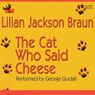 The Cat Who Said Cheese (Unabridged) Audiobook, by Lilian Jackson Braun