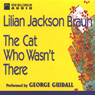 The Cat Who Wasnt There (Unabridged), by Lilian Jackson Braun