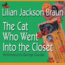 The Cat Who Went into the Closet (Unabridged), by Lilian Jackson Braun