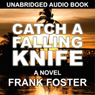 Catch a Falling Knife (Unabridged) Audiobook, by Frank Foster