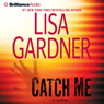 Catch Me: A Novel, by Lisa Gardner