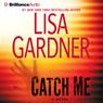 Catch Me: A Novel Audiobook, by Lisa Gardner