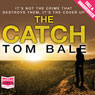 The Catch (Unabridged) Audiobook, by Tom Bale