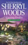 Catching Fireflies: Sweet Magnolias, Book 9 (Unabridged) Audiobook, by Sherryl Woods