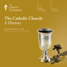 The Catholic Church: A History, by The Great Courses