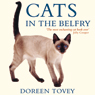 Cats in the Belfry (Unabridged), by Doreen Tovey