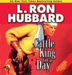 Cattle King for A Day (Unabridged) Audiobook, by L. Ron Hubbard