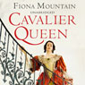 Cavalier Queen (Unabridged), by Fiona Mountain