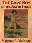 The Cave Boy of the Age of Stone (Unabridged) Audiobook, by Margaret A. McIntyre