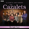 The Cazalets: The Light Years (Dramatized), by Elizabeth Jane Howard