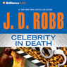 Celebrity in Death: In Death, Book 34, by J. D. Robb