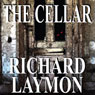 The Cellar: The Beast House Chronicles, Book 1 (Unabridged), by Richard Laymon