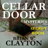 Cellar Door Mysteries: Secret Room: Cellar Door Mysteries, Book 1 (Unabridged) Audiobook, by Brian Clayton