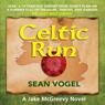 Celtic Run (Unabridged), by Sean Vogel