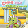 Cera the Triceratopss First Day at School (Unabridged) Audiobook, by Linda St. Peter
