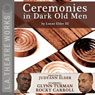 Ceremonies in Dark Old Men (Dramatized) Audiobook, by Lonne Elder III