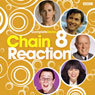 Chain Reaction: Complete Series 8 Audiobook, by BBC4