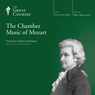 The Chamber Music of Mozart Audiobook, by The Great Courses