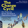 The Change Cycle: How People Can Survive and Thrive in Organizational Change (Unabridged) Audiobook, by Ann Salerno