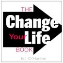 The Change Your Life Book (Unabridged) Audiobook, by Bill O'Hanlon