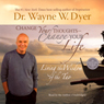 Change Your Thoughts, Change Your Life: Living the Wisdom of the Tao (Unabridged), by Wayne W. Dyer
