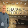 Change Your Thoughts Meditations: Do the Tao Now! Audiobook, by Wayne W. Dyer