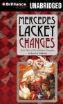 Changes (Unabridged), by Mercedes Lackey