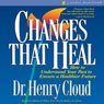 Changes That Heal (Unabridged), by Henry Cloud