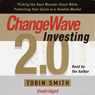 ChangeWave Investing 2.0: Picking Monster Stocks While Protecting Gains in a Volatile Market (Unabr.) Audiobook, by Tobin Smith
