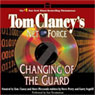 Changing of the Guard: Tom Clancys Net Force #8 Audiobook, by Steve Perry