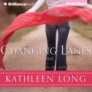 Changing Lanes: A Novel (Unabridged) Audiobook, by Kathleen Long