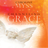 Channeling Grace (Unabridged) Audiobook, by Caroline Myss