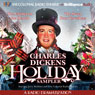 A Charles Dickens Holiday Sampler: A Radio Dramatization, by Charles Dickens