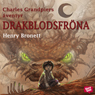 Charles Grandpierres aventyr: DrakblodsfrOna (Charles Grandpierres Adventure: DrakblodsfrOna) (Unabridged), by Henry Bronett