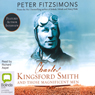 Charles Kingsford Smith and Those Magnificent Men (Unabridged), by Peter FitzSimons