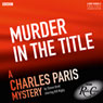 Charles Paris: Murder in the Title (BBC Radio Crimes), by Simon Brett