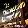 The Charlestown Connection (Unabridged) Audiobook, by Tom MacDonald