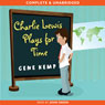 Charlie Lewis Plays for Time (Unabridged), by Gene Kemp