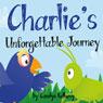 Charlies Unforgettable Journey (Unabridged), by Carolyn Kulhavy