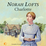 Charlotte (Unabridged), by Norah Lofts