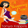 A Charming Cure: Magical Cure Mystery Series, Volume 2 (Unabridged) Audiobook, by Tonya Kappes